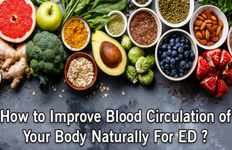 How to improve Blood Circulation of Your Body Naturally for ED?